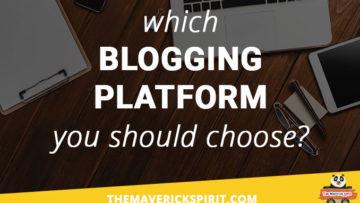 which-blogging-platform-is-best-to-start-a-blog-and-make-money-online-the-maverick-spirit