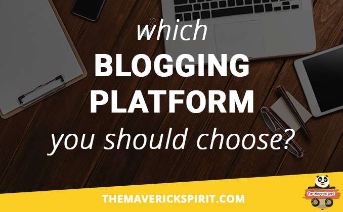 which-blogging-platform-is-best-to-start-a-blog-and-make-money-online-the-maverick-spirit