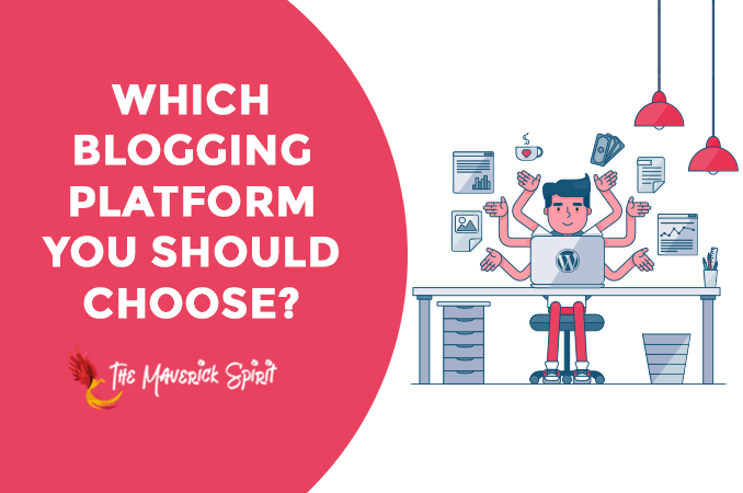 blogging-platforms-how-to-choose-best-sites-complete-comparison-themaverickspirit