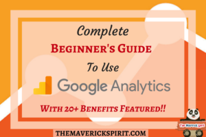 Google-Analytics-Tool-Beginners-Complete-Guide-The-Maverick-Spirit