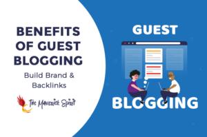 benefits-of-guest-blogging-posting-build-brand-and-backlinks-themaverickspirit
