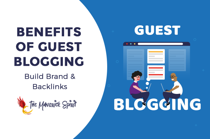 benefits-of-guest-blogging-posting-build-brand-and-backlinks-themaverickspirit