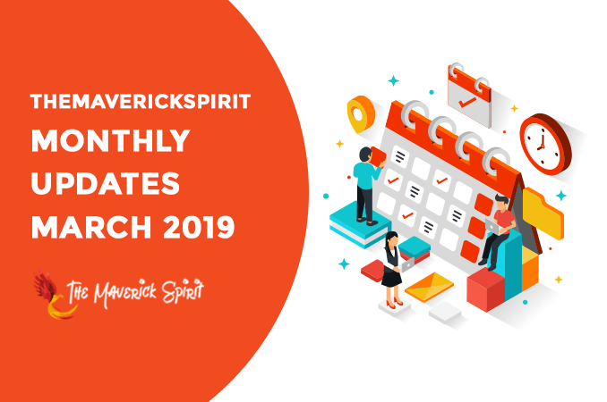 themaverickspirit-march-monthly-update-report-2019