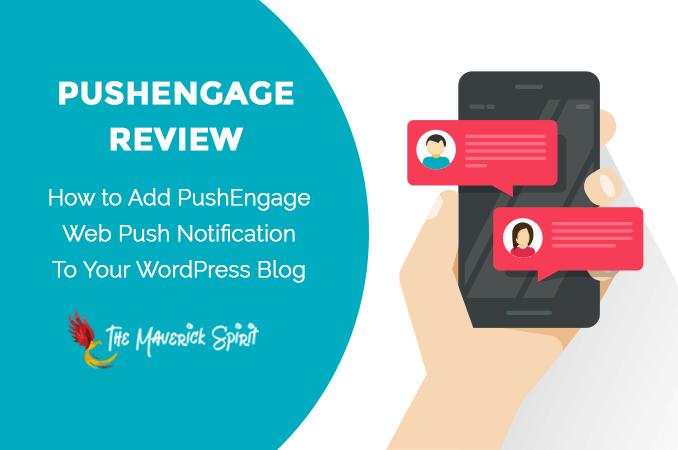 pushengage-review-web-push-notification-service-for-wordpress-blog-themaverickspirit