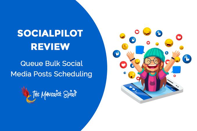 socialpilot-review-social-media-scheduling-marketing-and-analytics-tool-themaverickspirit