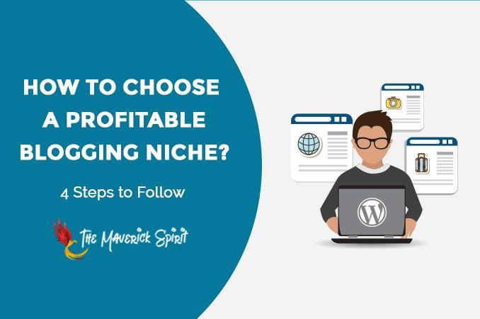 how-to-choose-a-profitable-blogging-niche-4-steps-to-follow-themaverickspirit