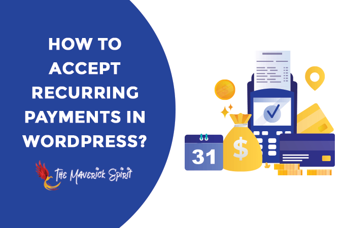 how-to-accept-recurring-payments-wordpress-themaverickspirit