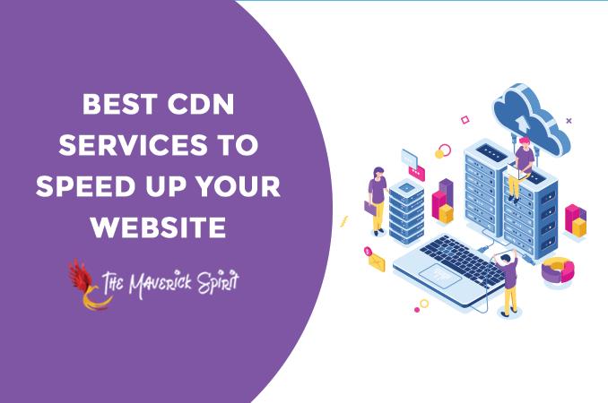 top-best-cdn-service-providers-to-increase-website-speed-and-performance-themaverickspirit