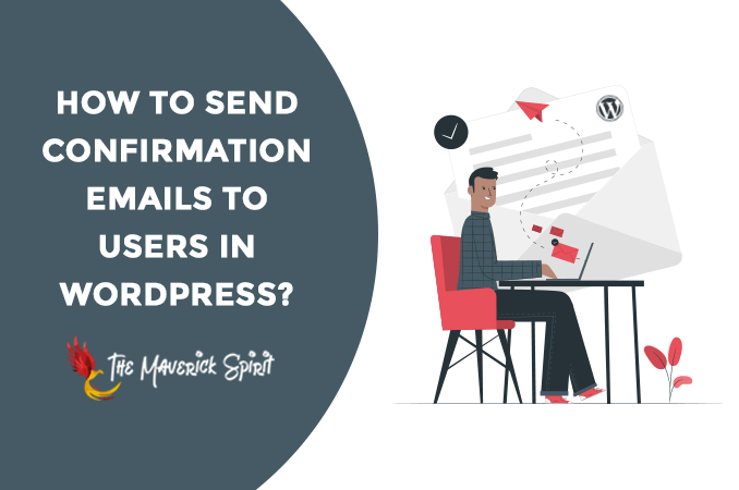 how-to-send-confirmation-emails-to-users-in-wordpress-themaverickspirit