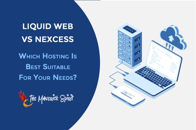 liquid-web-and-nexcess-hosting-services-compared-themaverickspirit